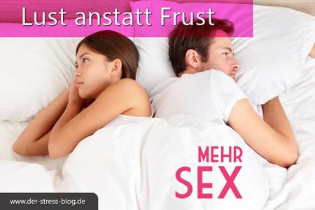 Lust anstatt Frust - Sexualität ausleben
