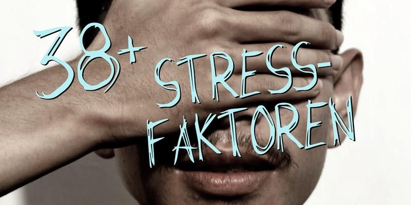 38+ Stressfaktoren
