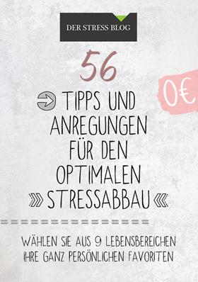 56 Tipps und Anregungen für den optimalen Stressabbau - kostenloses PDF